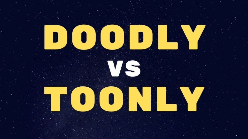 Doodly vs Toonly