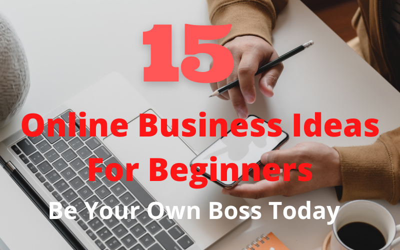 15-Online-Business-Ideas-For-Beginners