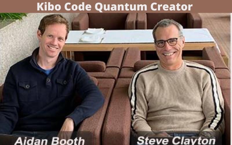 Aidan Booth & Steven Clayton the Brains Behind Kibo Code Quantum