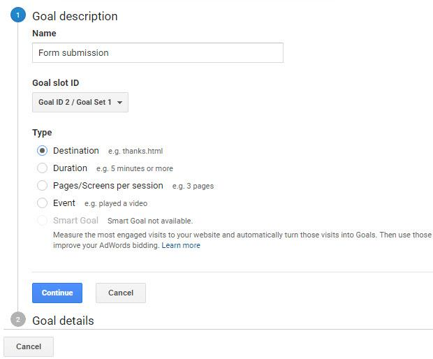 Conversion Tracking In Google Analytics In the goal type, choose Destination and click to Continue.