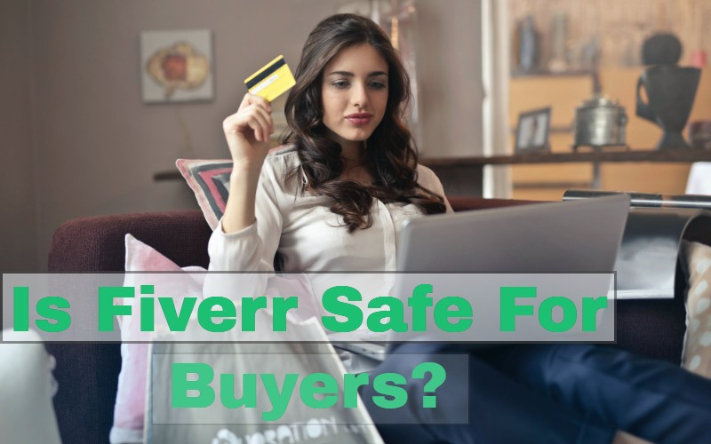 Is Fiverr Safe For Buyers- fiverr review