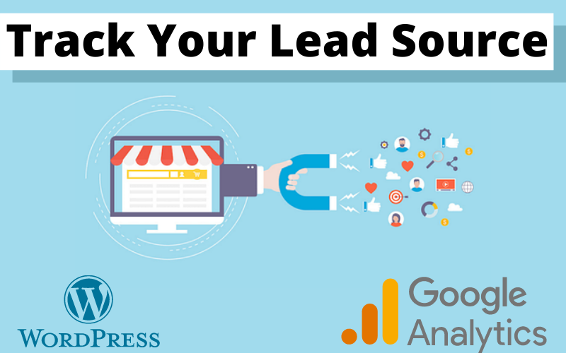 Track Your Lead Source In Google Analytics