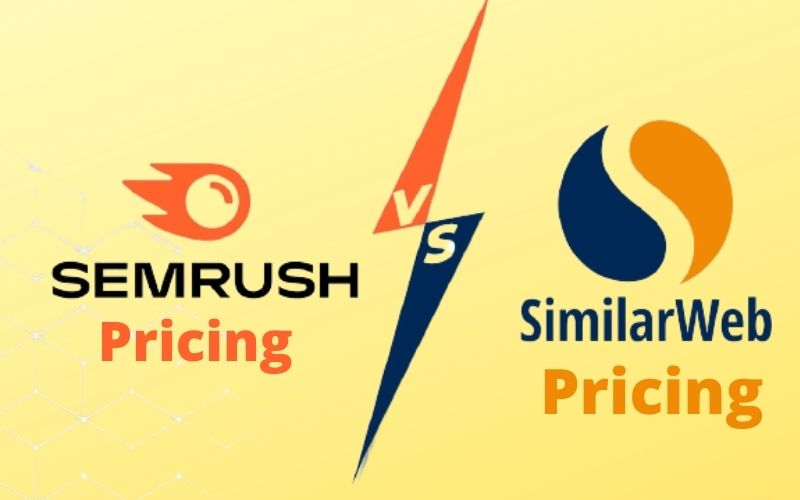 SEMrush Vs Similarweb Pricing
