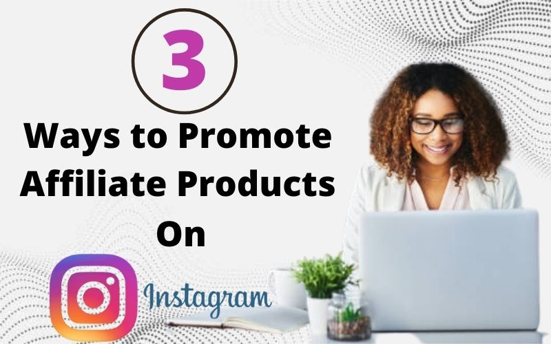 3-Ways-to-Promote-Affiliate-Products