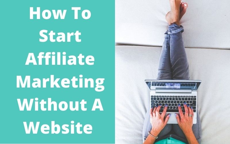 How-To-Start-Affiliate-Marketing-Without-A-Website