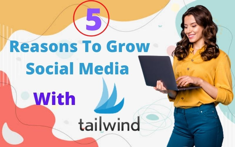 reason-to-to-grow-social-media-with-tailwind